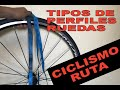 TIPOS DE PERFILES PARA RUEDAS DE CICLISMO RUTA