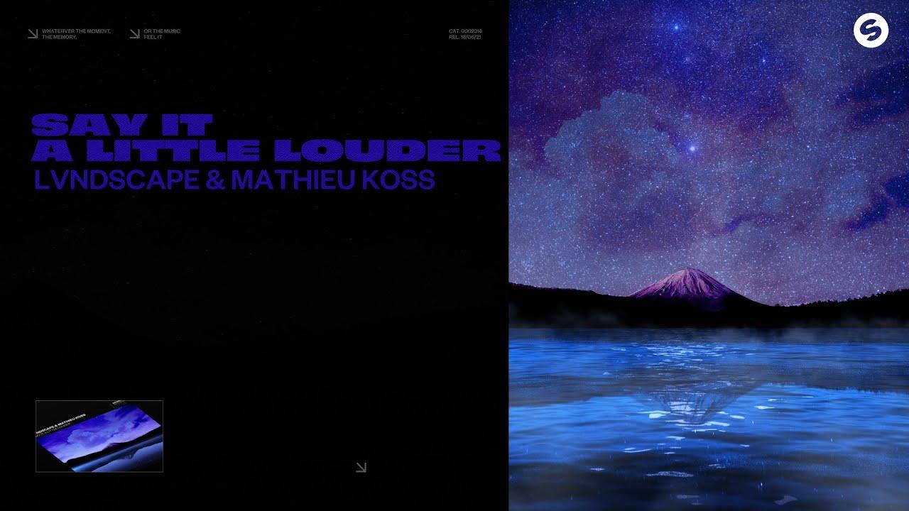 LVNDSCAPE & Mathieu Koss - Say It A Little Louder (Official Audio)