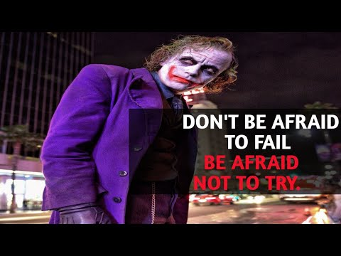 Motivational Quotes|| Joker Motivational Quotes|| Don't Be Afraid To Fail Be Afraid Not To Try
