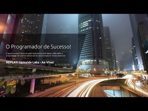 UpInside Labs Ao Vivo - O Programador de Sucesso! (002)