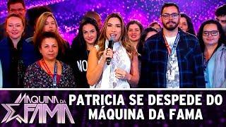Patricia se despede do Máquina da Fama | Máquina da Fama (28/08/17)