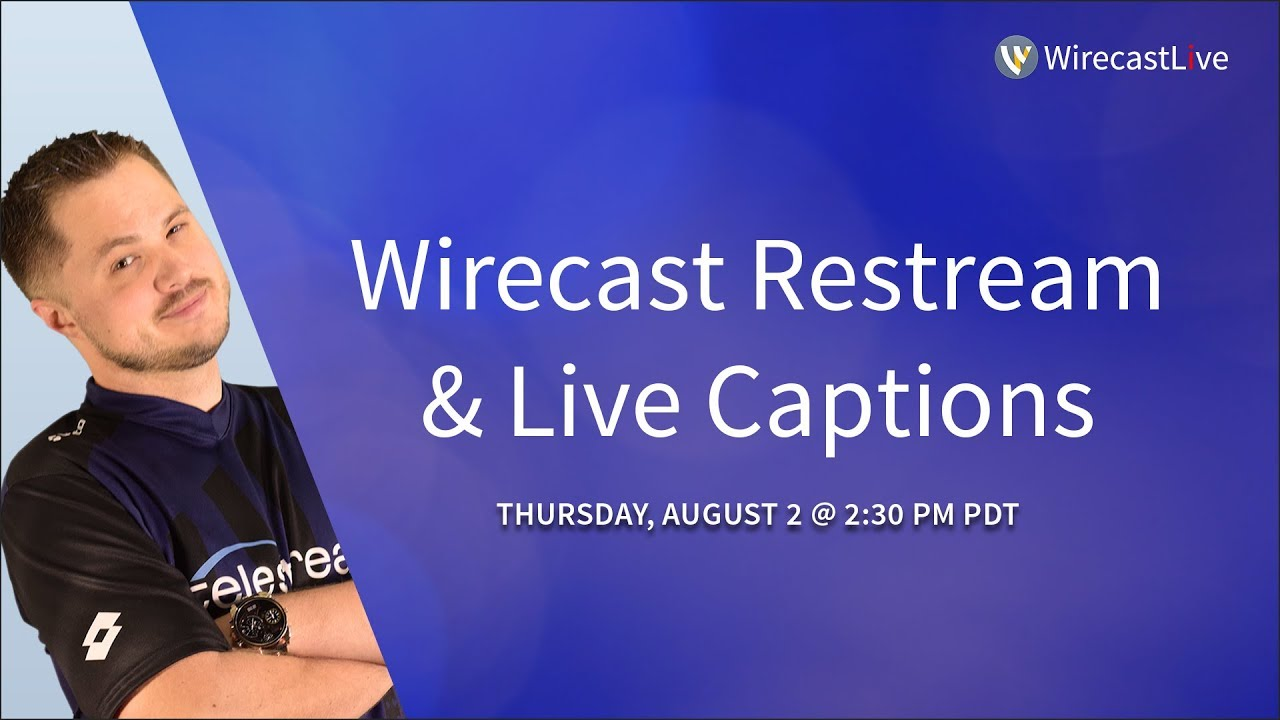 Wirecast Restream and Live Captions