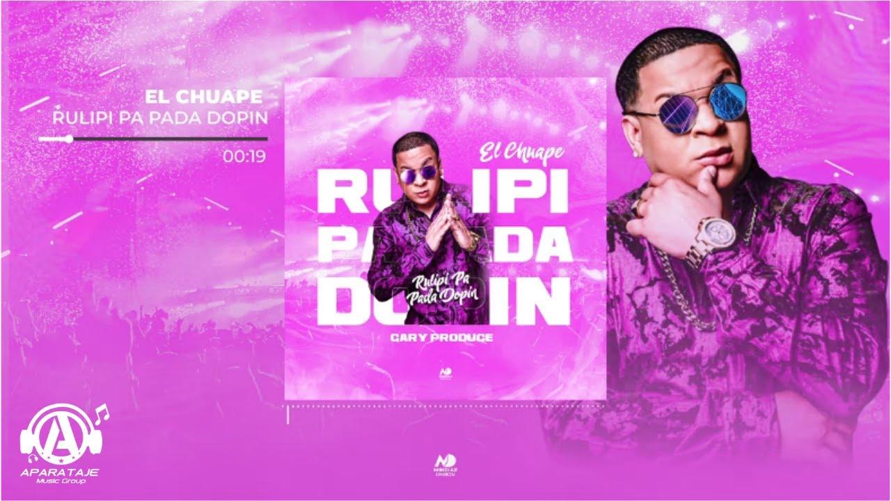 Download El Chuape - Toy Mariao - El Doping (Rulipi Pa Pada Dopin) ❌ Gary Produce 2020