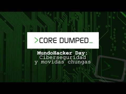 MundoHackerDay 2017: ciberseguridad y movidas chungas    Episodio 1   Parte 1