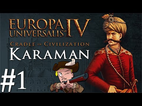 Europa Universalis 4 | Cradle of Civilization | Karaman | Part 1