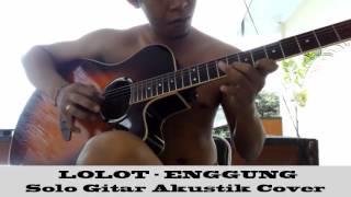 Download lagu solo akustik melodi Lolot Enggung MP3