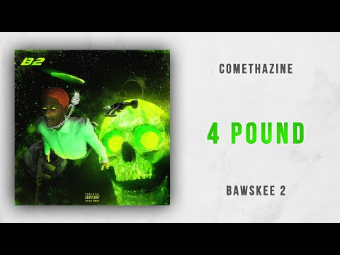 Comethazine - 4 Pound (Bawskee 2) Mp3