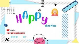 Happy -  Skinnyfabs  -  Lirik Musik Video