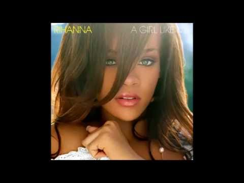 Rihanna  A Girl Like Me Audio