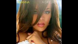 Watch Rihanna A Girl Like Me video