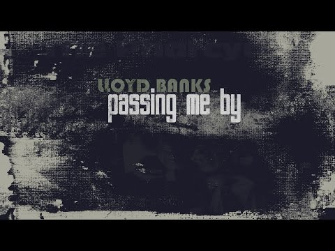 Lloyd Banks - Passing Me By