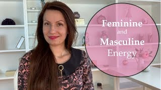 Feminine and Masculine Energy - What Do You Need to Know?