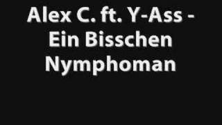 Alex C. ft. Y-Ass - Ein Bisschen Nymphoman thumbnail