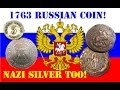 1763 Russian Catherine II Coin and BUCKETLIST NAZI SILVER!