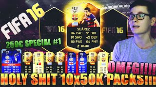 FIFA 16: PACK OPENING (DEUTSCH) - FIFA 16 ULTIMATE TEAM - 10x50K PACKS!!! OH SHIT! [250€ SPECIAL #1]