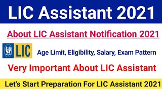 LIC Assistant Notification 2021|LIC Assistant 2021 Exam Pattern, Age Limit, Salary|#licassistant2021