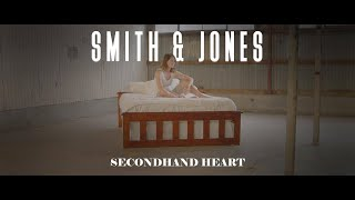 Secondhand Heart - Smith & Jones