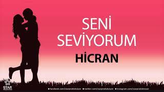 Seni Seviyorum HİCRAN - İsme Özel Aşk Şarkısı