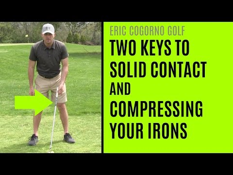 GOLF: Two Keys To Solid Contact And Compressing Your Irons