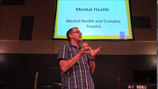 Mental Health and Complex Trauma - Part 1