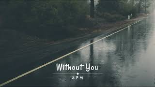 2PM - Without You [Lyrics Hangul/Romanization/Bahasa Indonesia]