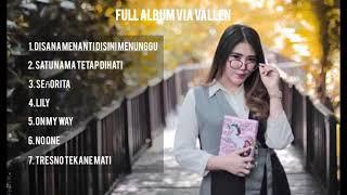 VIA VALLEN (Satu nama tetap di hati) FULL ALBUM TERBAIK 2019