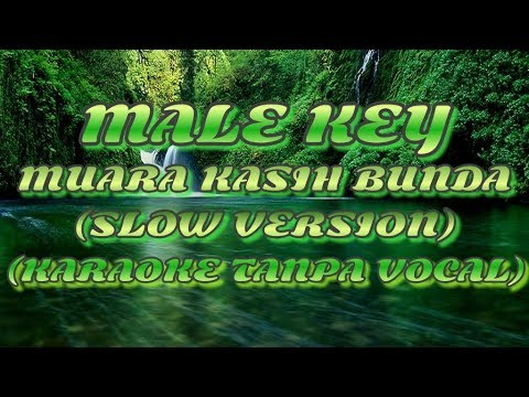 (Male Key) Muara Kasih Bunda (Slow Version - Karaoke Tanpa Vocal)