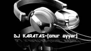 Dj Karataş [onur ayyar] - 2011 Turkish Mega Mix (2)
