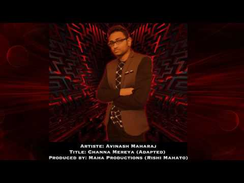 AVINASH MAHARAJ - CHANNA MEREYA {Bollywood Remix 2017}