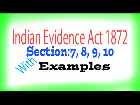 evidence-act,-1872:-section:7,-8,-9,-10.