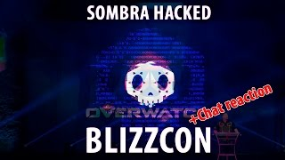Sombra hacked Blizzcon ( + Chat reaction) / Сомбра взламывает Близзкон ( + Реакция чата)