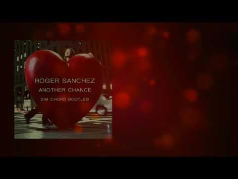 Roger Sanchez  Another Chance Dim Chord Bootleg
