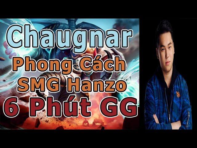 GTV Xuân Bách Chơi Chaugnar 6 Phút GG Theo Phong Cách SMG Hanzo