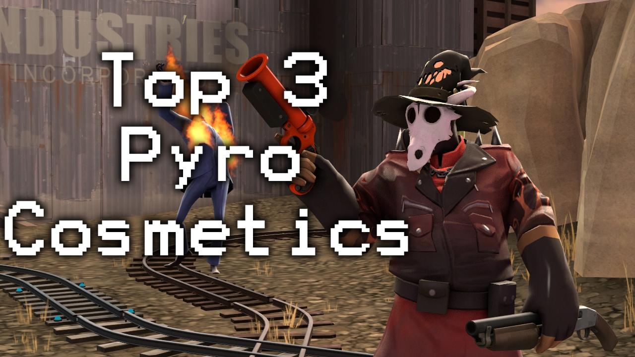 TF2 | Top 3 Favourite Pyro Cosmetics