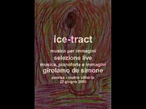 Girolamo De Simone suona Ice-tract – live