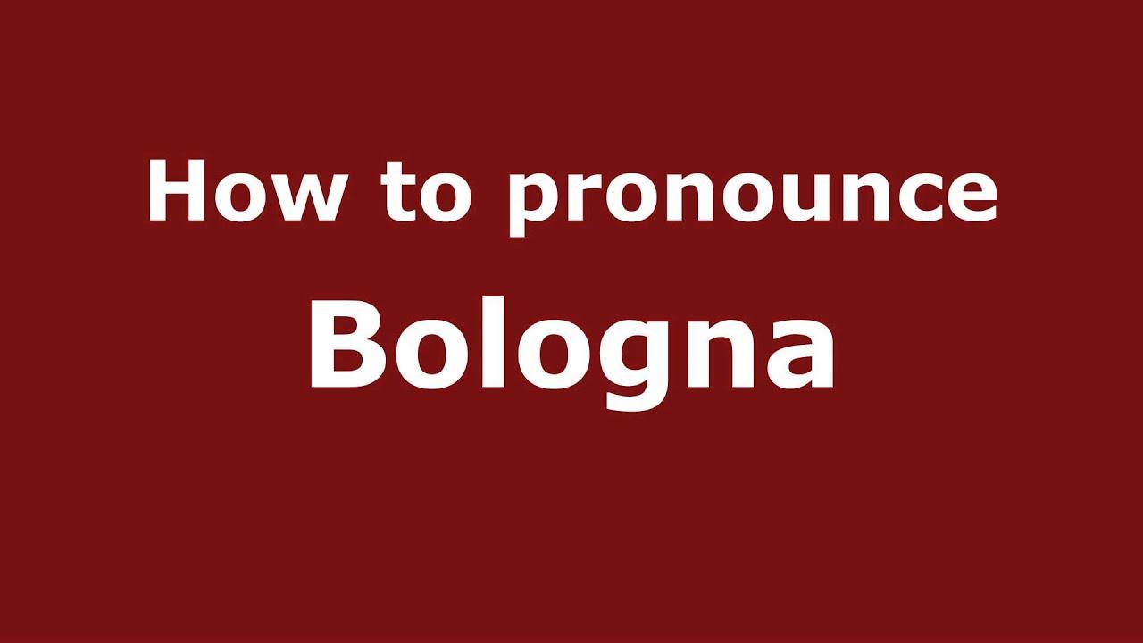 How to Pronounce Bologna - PronounceNames.com