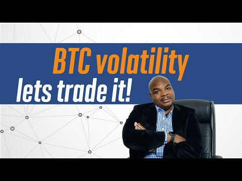 Bitcoin Volatility Lets Trade It!