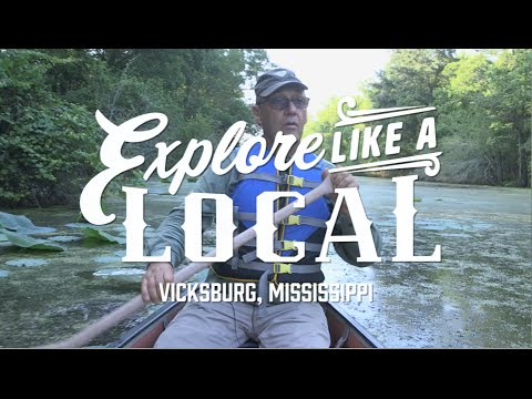 "Mississippi Tourism ""Explore Like A Local"" - ""Vicksburg"""