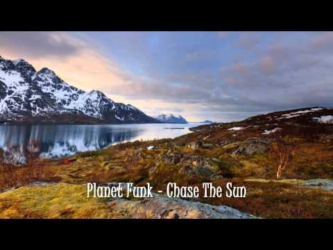 Planet Funk  Chase The Sun Radio Edit UN