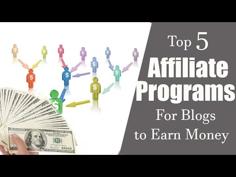 Top 5 Affiliate Programs for Blogs to Earn Money