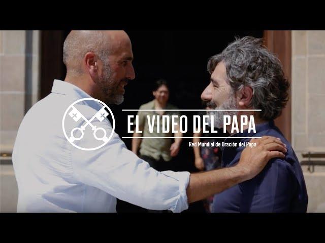 El Video del Papa 07-2017 – Los alejados de la fe cristiana – Julio 2017