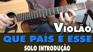 Download Aula de Violão Iniciantes - Que País é esse (Solo Introdução) Muito Fácil 🎸🎼 MP3 song and Music Video