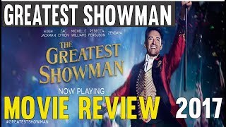 The Greatest Showman Movie Review 2017   The Greatest Showman Film Review 2017 | 20th Century Fox |
