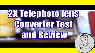 2X Telephoto lens Converter Test and Review (Digital Concepts brand)
