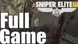 Sniper Elite 3 Full Game Walkthrough No Commentary
