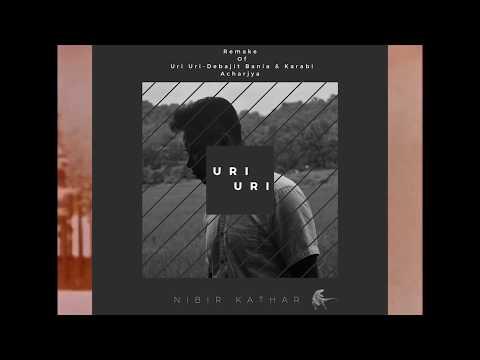 Uri Uri - Debajit Bania & Karabi Acharjya (Nibir Remake)