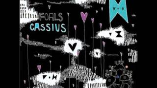 Foals -  Cassius (produced by Kieran Hebden)