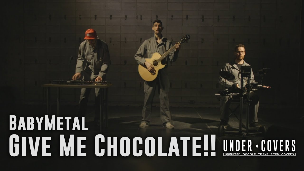 Under ♢ Covers - BabyMetal - Give Me Chocolate!! [Unedited Google ...
