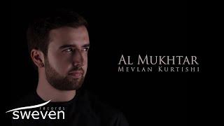 Mevlan Kurtishi – Al Mukhtar