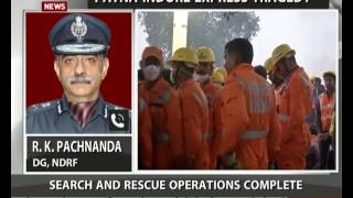 DG NDRF: Search and rescue operations complete
